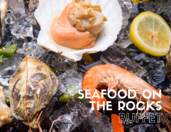 SEAFOOD ON THE ROCKS BUFFET