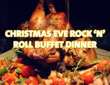 Christmas Eve Rock 'N' Roll Buffet Dinner