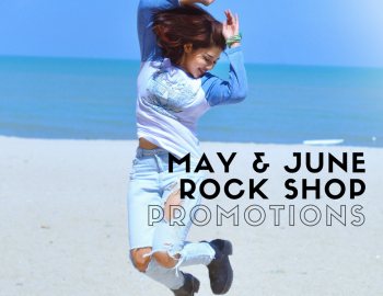 May & June Rock Shop Promotions
