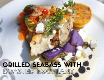 Grilled Seabass with Roasted Eggplant
