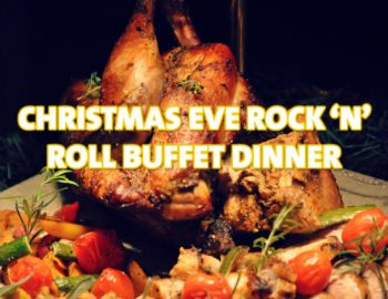 Christmas Eve Rock 'N' Roll Buffet Dinner