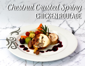 Chestnut Crusted Spring Chicken Roulade